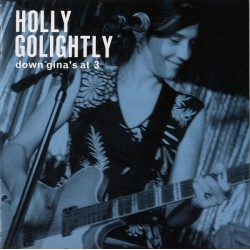 "HOLLY GOLIGHTLY ""Down Gina's At Three"" 2LP"
