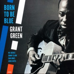 "GRANT GREEN ""Born To Be Blue"" LP 180GR."
