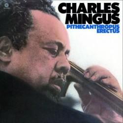 "CHARLES MINGUS ""Pithecanthropus Erectus"" LP 180GR."
