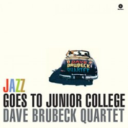 "DAVE BRUBECK QUARTET ""Jazz Goes To Junior College"" LP."