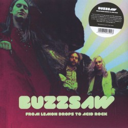 "BUZZSAW ""From Lemon Drops To Acid Rock"" 2LP."