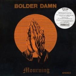 "BOLDER DAMN ""Mourning"" LP."