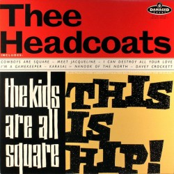 """HEADCOATS """"Kids Are All Square"""" LP."""