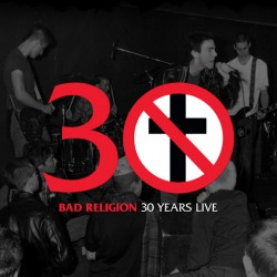 "BAD RELIGION ""30 Years Live"" LP 180GR."