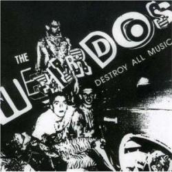 "WEIRDOS ""Destroy All Music"" LP."