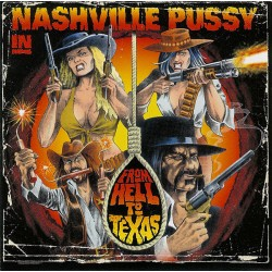 "NASHVILLE PUSSY ""From Hell To Texas"" LP + CD."