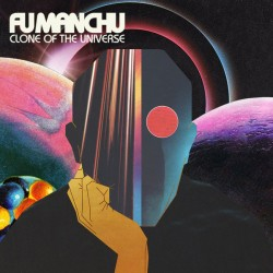 "FU MANCHU ""Clone Of The Universe"" LP 180GR."
