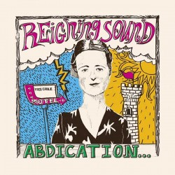 "REIGNING SOUND ""Abdication... For Your Love"" LP Color."