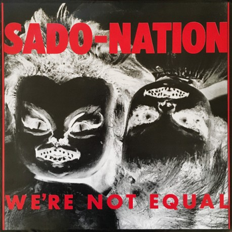 "SADO-NATION ""We'Re Not Equal"" LP."