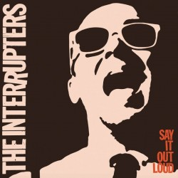 "INTERRUPTERS ""Say It Out Loud"" LP."