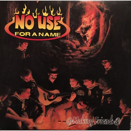 "NO USE FOR A NAME ""Makin Friends"" LP."