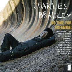 "CHARLES BRADLEY ""No Time For Dreaming"" LP."