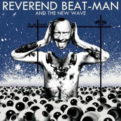 "REVEREND BEAT-MAN & THE NEW WAVE ""Blues Trash"" LP+CD."