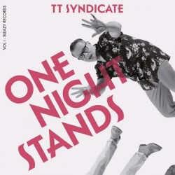 "TT SYNDICATE ""One Night Stands"" SG 7""."