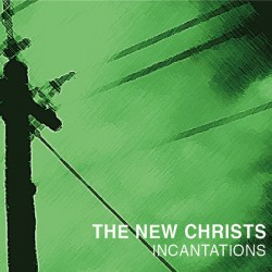 "NEW CHRISTS ""Incantations"" LP."