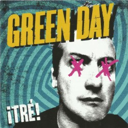 "GREEN DAY ""¡Tré!"" CD."