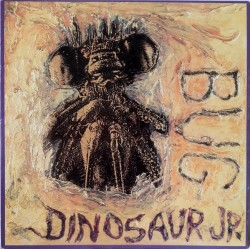"DINOSAUR JR. ""Bug"" LP."