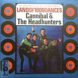 "CANNIBAL & THE HEADHUNTERS ""Anthology - Land Of 1000 Dances"" LP"