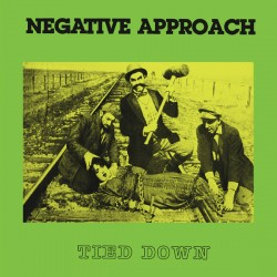 "NEGATIVE APPROACH ""Tied Down"" LP."