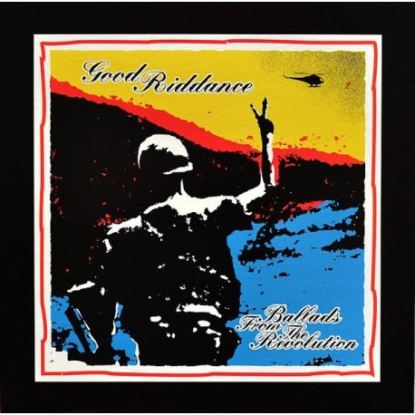 "GOOD RIDDANCE ""Ballads From The Revolution"" LP."