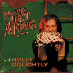 """HOLLY GOLIGHTLY """"Do The Get Alone With..."""" LP."""