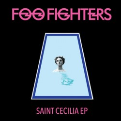 "FOO FIGHTERS ""Saint Cecilia Ep"" Mini LP"