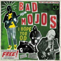 "BAD MOJOS ""I Hope You Od"" CD."
