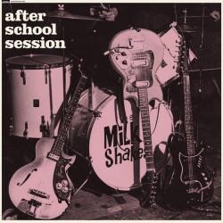 "MILKSHAKES ""After School Session"" LP."