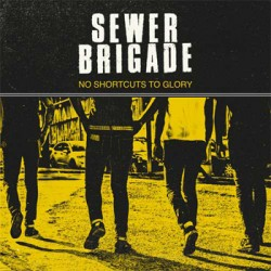 "SEWER BRIGADE ""No Shortcuts To Glory"" LP"