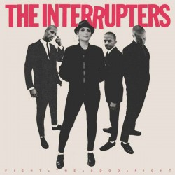"""INTERRUPTERS """"Fight The Good Fight"""" LP."""