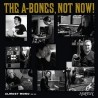 "A-BONES ""Not Now!"" LP."