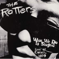 """ROTTERS """"What We Do Is Stupid"""" LP."""
