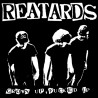 "REATARDS ""Grown Up, Fucked Up"" LP + Bonus."