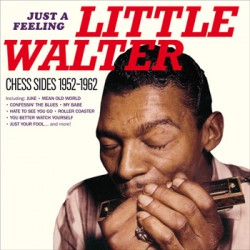 "LITTLE WALTER ""Just A Feeling: Chess Sides 1952-62"" LP"