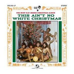 "RUDY RAY MOORE ""This Ain't No White Christmas!"" LP."