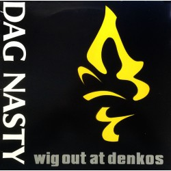 "DAG NASTY ""Wig Out At Denkos"" LP."