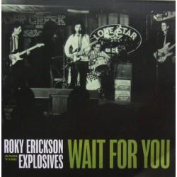 "ROKY ERICKSON & THE EXPLOSIVES ""Wait For You"" SG 7""."