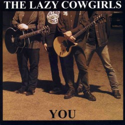 "LAZY COWGIRLS ""You"" SG 7""."