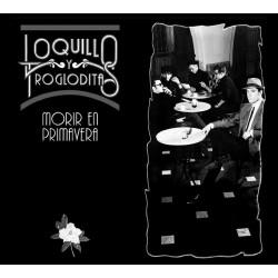 """LOQUILLO Y TROGLODITAS """"Morir En Primavera"""" LP + CD."""