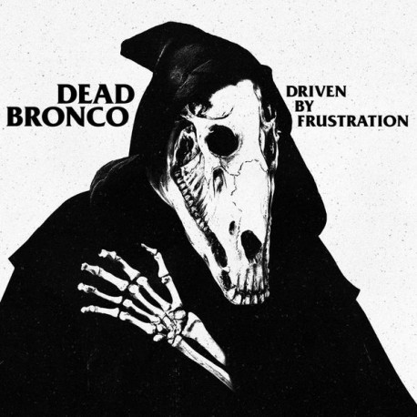 """DEAD BRONCO """"Driven By Frustration"""" CD."""