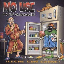"NO USE FOR A NAME ""¡Leche Con Carne!"" LP."
