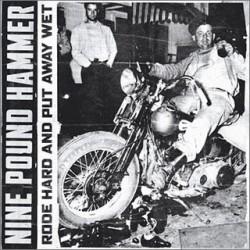 "NINE POUND HAMMER ""Rode Hard And Put Away Wet"" SG 7""."