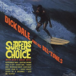 "DICK DALE & HIS DEL-TONES ""Surfer's Choice"" LP"