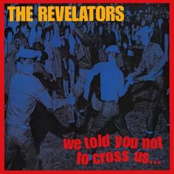 """REVELATORS """"We Told You Not To Cross Us..."""" LP."""