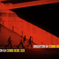 "BRIGHTON 64 ""Como Debe Ser"" LP + Cd."