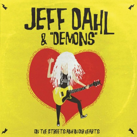"JEFF DAHL & DEMONS ""On The Streets And In Our Hearts"" LP Color."