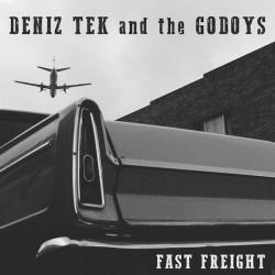 """DENIZ TEK & THE GODOYS """"Fast Freight"""" LP."""