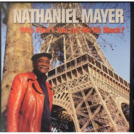 "NATHANIEL MAYER ""Why Won't You Let Me Be Black?"" LP Color."