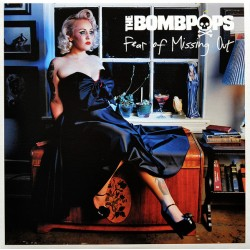 "BOMBPOPS ""Fear Of Missing Out"" LP."
