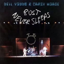 "NEIL YOUNG & CRAZY HORSE ""Rust Never Sleep"" LP."